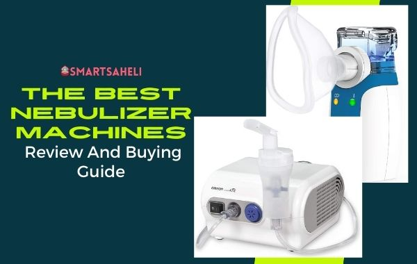 Best Nebulizer Machines